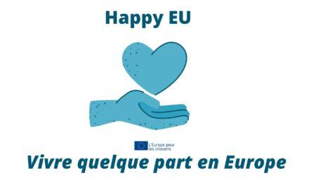 « Happy EU » – Vivre quelque part en Europe