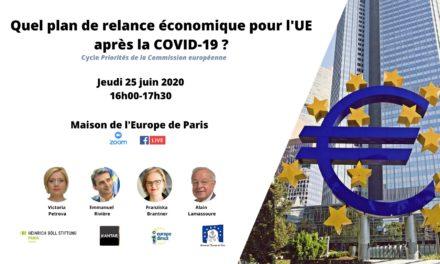 Quel plan de relance économique pour l'Union européenne après la COVID 19 ?