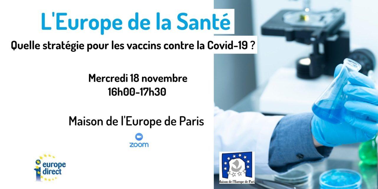 L'Europe de la Santé : quelle stratégie pour les vaccins contre la Covid-19 ?