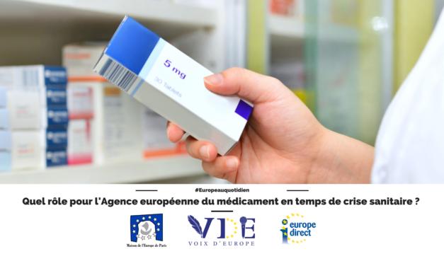 Quel rôle pour l'Agence européenne du médicament en temps de crise sanitaire ?