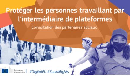 Travailleurs et plateforme numérique : la Commission a lancé la première phase de consultation des partenaires sociaux