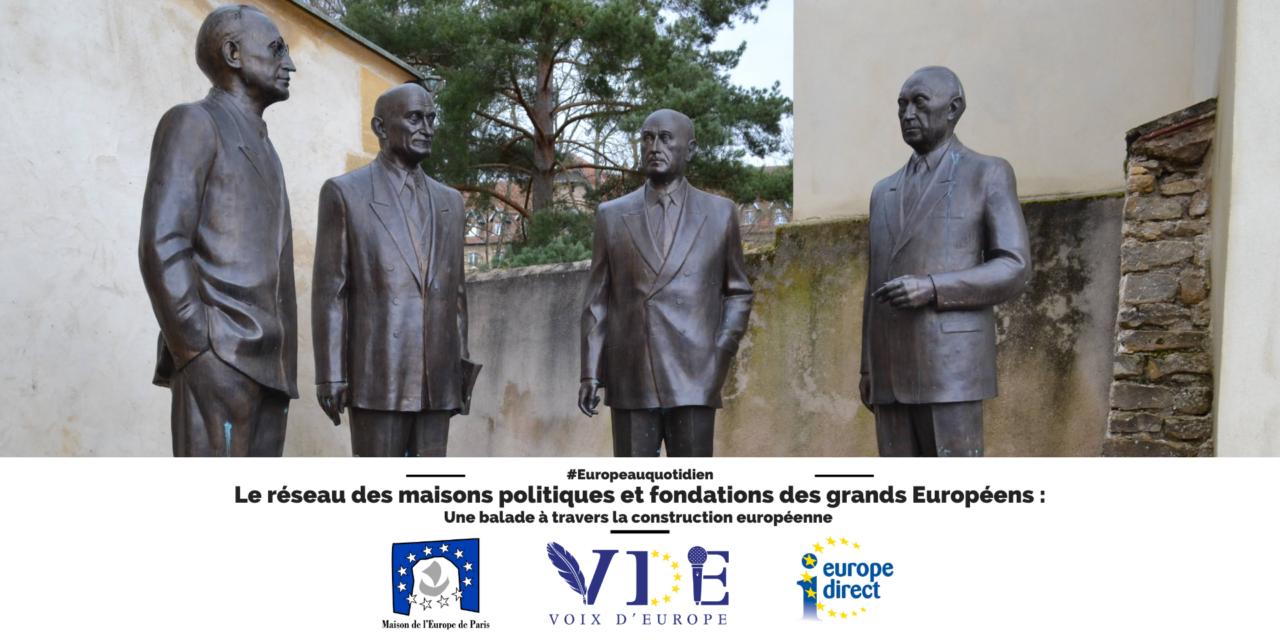 Le réseau des maisons politiques et fondations des grands Européens