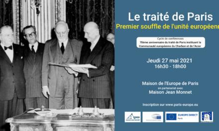 Le traité de Paris, premier souffle de l'unité européenne