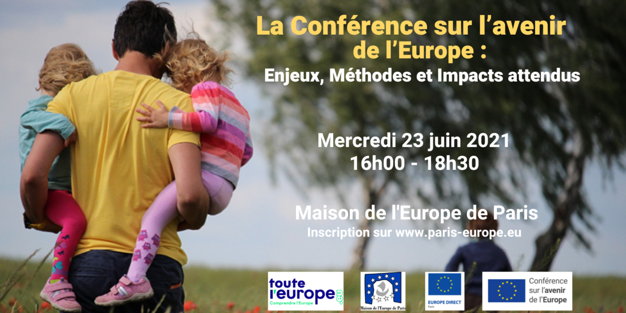 Conférence sur l'avenir de l'Europe : Enjeux, Méthodes et Impacts attendus