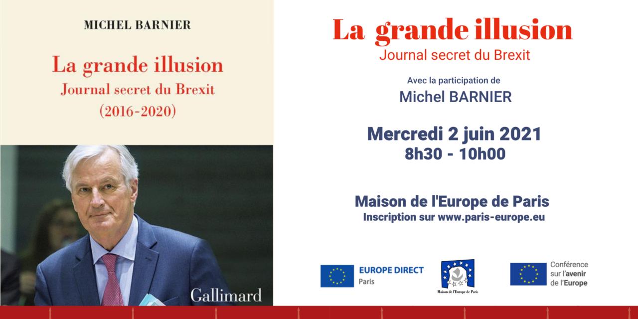 « La grande illusion, Journal secret du Brexit (2016-2020) » – Michel Barnier
