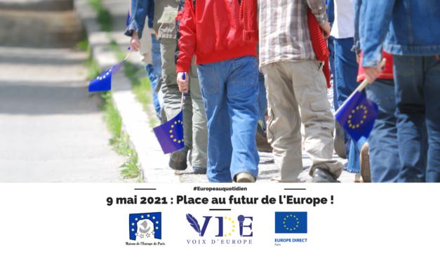9 mai 2021 : place au futur de l'Europe !